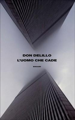Copertina del libro L'uomo che cade di Don DeLillo