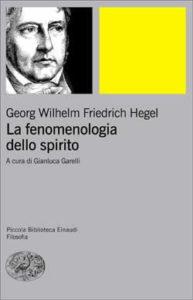 Copertina del libro La fenomenologia dello spirito di Georg Wilhelm Friedrich Hegel