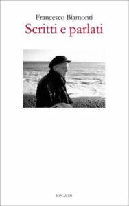 Copertina del libro Scritti e parlati di Francesco Biamonti