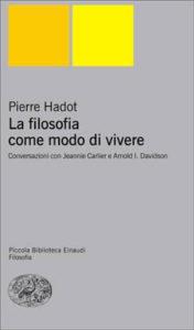 Copertina del libro La filosofia come modo di vivere di Pierre Hadot