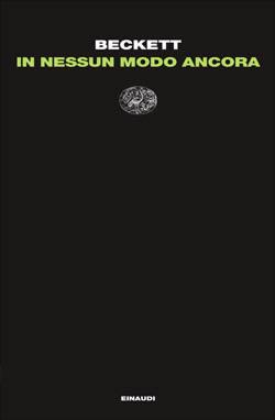 Copertina del libro In nessun modo ancora di Samuel Beckett
