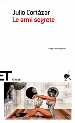 Copertina del libro Le armi segrete di Julio Cortázar