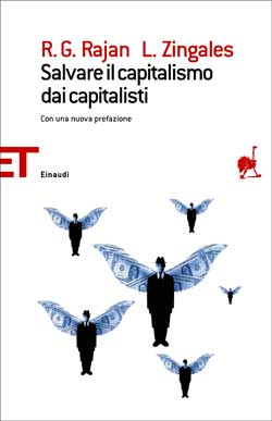Copertina del libro Salvare il capitalismo dai capitalisti di Raghuram G. Rajan, Luigi Zingales