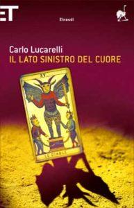 Copertina del libro Il lato sinistro del cuore di Carlo Lucarelli