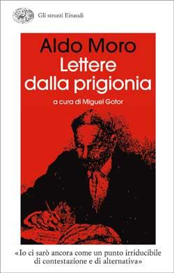 Lettere dalla prigionia, Aldo Moro. Giulio Einaudi Editore - Gli...