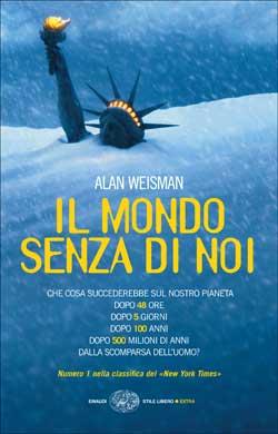 Copertina del libro Il mondo senza di noi di Alan Weisman