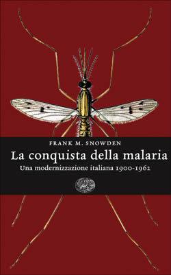 Copertina del libro La conquista della malaria di Frank M. Snowden