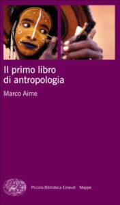 Copertina del libro Il primo libro di antropologia di Marco Aime