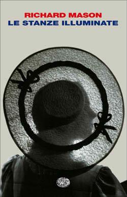 Copertina del libro Le stanze illuminate di Richard Mason