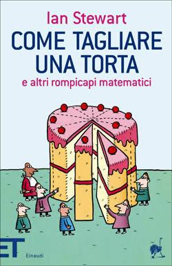 Copertina del libro Come tagliare una torta di Ian Stewart