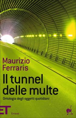 Copertina del libro Il  tunnel delle multe di Maurizio Ferraris