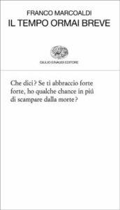Copertina del libro Il tempo ormai breve di Franco Marcoaldi