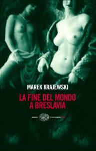 Copertina del libro La fine del mondo a Breslavia di Marek Krajewski
