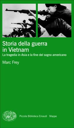Copertina del libro Storia della guerra in Vietnam di Marc Frey