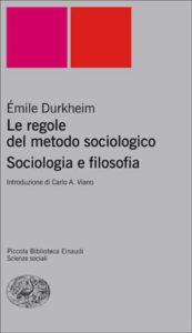 Copertina del libro Le regole del metodo sociologico. Sociologia e filosofia di Émile Durkheim