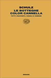 Copertina del libro Le botteghe color cannella di Bruno Schulz