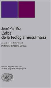 Copertina del libro L'alba della teologia musulmana di Josef Van Ess