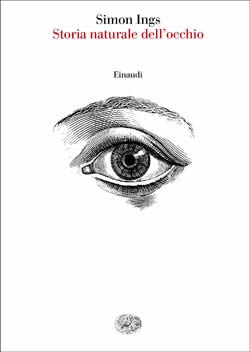 Copertina del libro Storia naturale dell'occhio di Simon Ings