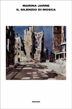 Copertina del libro Il silenzio di Mosca di Marina Jarre