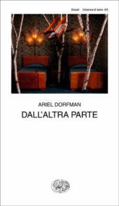 Copertina del libro Dall'altra parte di Ariel Dorfman
