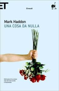 Copertina del libro Una cosa da nulla di Mark Haddon