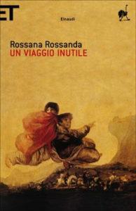 Copertina del libro Un viaggio inutile di Rossana Rossanda