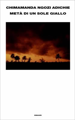 Copertina del libro Metà di un sole giallo di Chimamanda Ngozi Adichie