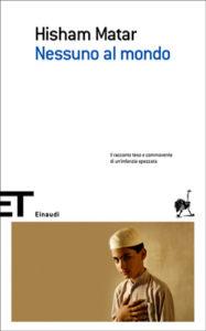 Copertina del libro Nessuno al mondo di Hisham Matar
