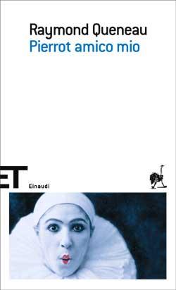 Copertina del libro Pierrot amico mio di Raymond Queneau