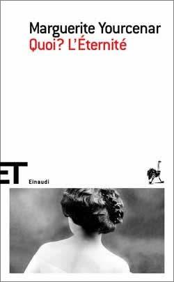 Copertina del libro Quoi? L'Éternité di Marguerite Yourcenar