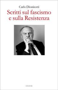 Copertina del libro Scritti sul fascismo e sulla Resistenza di Carlo Dionisotti