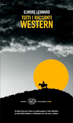 Copertina del libro Tutti i racconti western di Elmore Leonard