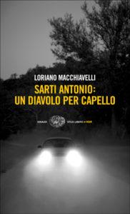 Copertina del libro Sarti Antonio: un diavolo per capello di Loriano Macchiavelli
