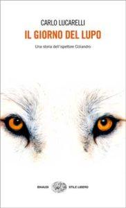Copertina del libro Il giorno del lupo di Carlo Lucarelli