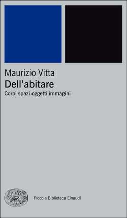 Copertina del libro Dell'abitare di Maurizio Vitta