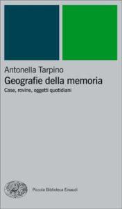 Copertina del libro Geografie della memoria di Antonella Tarpino