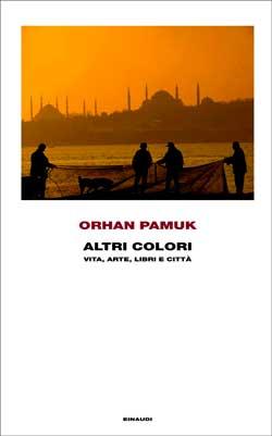 Copertina del libro Altri colori di Orhan Pamuk