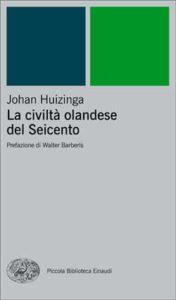 Copertina del libro La civiltà olandese del Seicento di Johan Huizinga