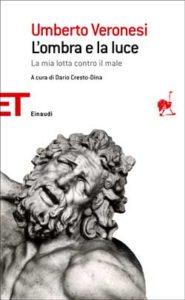 Copertina del libro L'ombra e la luce di Umberto Veronesi