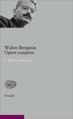 Copertina del libro Opere complete I. di Walter Benjamin