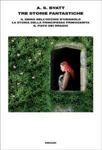Copertina del libro Tre storie fantastiche di A. S. Byatt