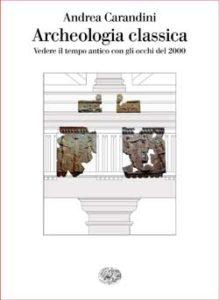 Copertina del libro Archeologia classica di Andrea Carandini