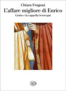 Copertina del libro L'affare migliore di Enrico di Chiara Frugoni