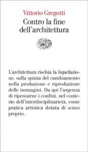 Copertina del libro Contro la fine dell'architettura di Vittorio Gregotti