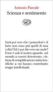 Copertina del libro Scienza e sentimento di Antonio Pascale