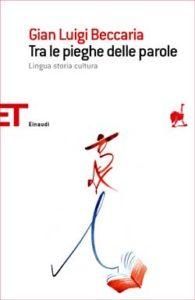 Copertina del libro Tra le pieghe delle parole di Gian Luigi Beccaria