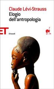 Copertina del libro Elogio dell'antropologia di Claude Lévi-Strauss