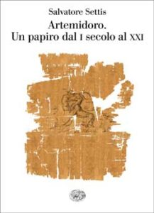 Copertina del libro Artemidoro. Un papiro dal I secolo al XXI di Salvatore Settis