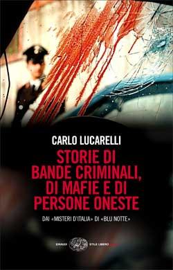 Copertina del libro Storie di bande criminali, di mafie e di persone oneste di Carlo Lucarelli