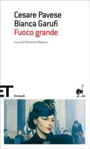 Copertina del libro Fuoco grande di Cesare Pavese, Bianca Garufi
